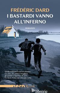 BASTARDI VANNO ALL'INFERNO (I) - DARD FREDERIC