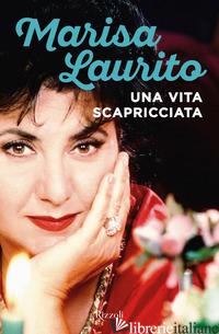 VITA SCAPRICCIATA (UNA) - LAURITO MARISA