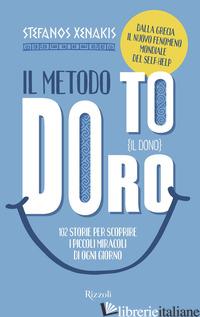 METODO TO DORO. IL DONO. 102 STORIE PER SCOPRIRE I PICCOLI MIRACOLI DI OGNI GIOR - XENAKIS STEFANOS