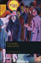RACCONTI (I) - KAFKA FRANZ; SCHIAVONI G. (CUR.)