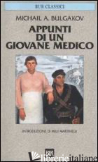 APPUNTI DI UN GIOVANE MEDICO - BULGAKOV MICHAIL