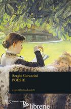 POESIE - CORAZZINI SERGIO; LANDOLFI I. (CUR.)
