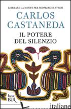 POTERE DEL SILENZIO (IL) - CASTANEDA CARLOS