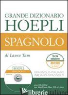 GRANDE DIZIONARIO HOEPLI SPAGNOLO. SPAGNOLO-ITALIANO, ITALIANO-SPAGNOLO. EDIZ. B - TAM LAURA