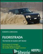FUORISTRADA. TECNICHE DI GUIDA OFF-ROAD - LORENZANI ROBERTO
