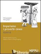 IMPARIAMO I PROVERBI CINESI - WANG JINGDANG; WANG QUN; MASINI F. (CUR.); ZHANG T. (CUR.)