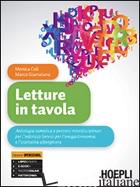 LETTURE IN TAVOLA. PER GLI IST. TECNICI E PROFESSIONALI. CON E-BOOK. CON ESPANSI - CELI MONICA; GIARRATANA MARCO