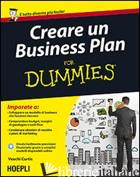 CREARE UN BUSINESS PLAN FOR DUMMIES - CURTIS VEECHI; FINI R. (CUR.)