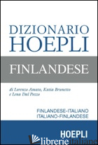 DIZIONARIO HOEPLI FINLANDESE. FINLANDESE-ITALIANO, ITALIANO-FINLANDESE - AMATO LORENZO; BRUNETTO KATIA; DAL POZZO LENA