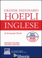 GRANDE DIZIONARIO DI INGLESE. INGLESE-ITALIANO, ITALIANO-INGLESE. CON AGGIORNAME - PICCHI FERNANDO