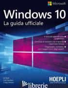WINDOWS 10. LA GUIDA UFFICIALE - BOTT ED; SIECHERT CARL; STINSON CRAIG