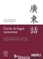 CORSO DI LINGUA CANTONESE. LIVELLI A1-A2. CON CD AUDIO FORMATO MP3 - KIN-WHAN LAM JIMMY; PATERNICO' LUISA M.