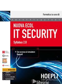NUOVA ECDL IT SECURITY. SYLLABUS 2.0 - FORMATICA (CUR.)