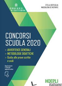 CONCORSI SCUOLA 2020. AVVERTENZE GENERALI. METODOLOGIE DIDATTICHE. GUIDA ALLE PR - BERTUGLIA STELLA; DE NOTARIIS MADDALENA