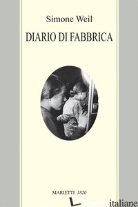 DIARIO DI FABBRICA - WEIL SIMONE; SALA M. C. (CUR.)