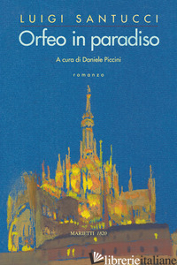 ORFEO IN PARADISO - SANTUCCI LUIGI; PICCINI D. (CUR.)
