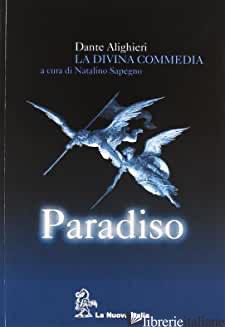 DIVINA COMMEDIA. PARADISO. CON GUIDA (LA) - ALIGHIERI DANTE; SAPEGNO N. (CUR.)