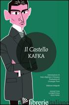 CASTELLO. EDIZ. INTEGRALE (IL) - KAFKA FRANZ