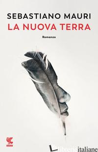 NUOVA TERRA (LA) - MAURI SEBASTIANO