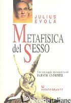 METAFISICA DEL SESSO - EVOLA JULIUS; DE TURRIS G. (CUR.)