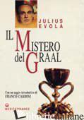 MISTERO DEL GRAAL (IL) - EVOLA JULIUS; DE TURRIS G. (CUR.)