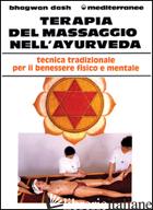 TERAPIA DEL MASSAGGIO NELL'AYURVEDA - DASH BHAGWAN; ISTITUTO ITALIANO D'AYURVEDA (CUR.)