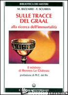SULLE TRACCE DEL GRAAL - BIZZARRI MARIANO; SCURRIA FRANCESCO