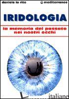 IRIDOLOGIA. LA MEMORIA DEL PASSATO NEI NOSTRI OCCHI - LO RITO DANIELE