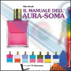 MANUALE DELL'AURA-SOMA (IL) - BOOTH MIKE