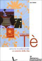 LIBRO DEL TE'. UN'ARTE TRADIZIONALE. UN PIACERE DELLA VITA (IL) - BLOFELD JOHN