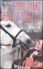 PARLIAMO CON IL CAVALLO - BLAKE HENRY