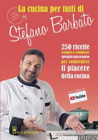 CUCINA PER TUTTI DI CHEF STEFANO BARBATO (LA) - BARBATO STEFANO