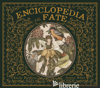 ENCICLOPEDIA DELLE FATE. EDIZ. A COLORI - ARBOUR ELSIE; HAWKINS E. (CUR.)