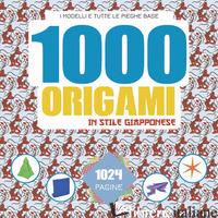 1000 ORIGAMI IN STILE GIAPPONESE. EDIZ. A COLORI - AA.VV.