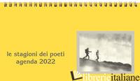 STAGIONI DEI POETI. AGENDA 2022 (LE) -