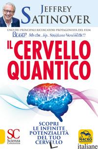 CERVELLO QUANTICO. SCOPRI LE INFINITE POTENZIALITA' DEL TUO CERVELLO (IL) - SATINOVER JEFFREY