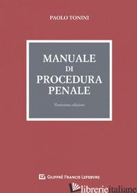 MANUALE DI PROCEDURA PENALE - TONINI PAOLO