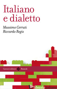ITALIANO E DIALETTO - CERRUTI MASSIMO; REGIS RICCARDO