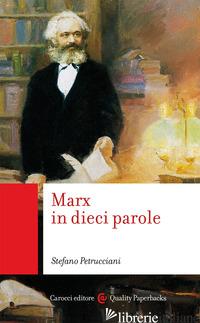 MARX IN DIECI PAROLE - PETRUCCIANI STEFANO