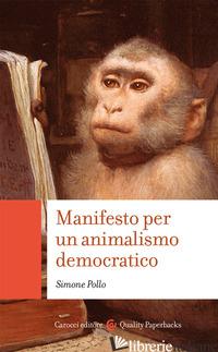 MANIFESTO PER UN ANIMALISMO DEMOCRATICO - POLLO SIMONE