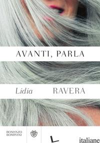 AVANTI, PARLA - RAVERA LIDIA
