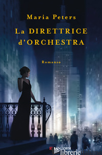 DIRETTRICE D'ORCHESTRA (LA) - PETERS MARIA