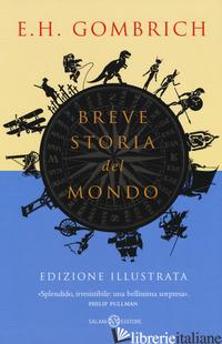 BREVE STORIA DEL MONDO. EDIZ. ILLUSTRATA - GOMBRICH ERNST H.