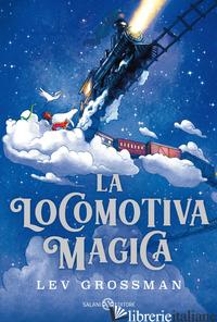 LOCOMOTIVA MAGICA (LA) - GROSSMAN LEV