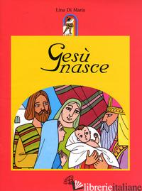 GESU' NASCE - DI MARIA LINA