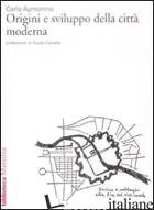 ORIGINI E SVILUPPO DELLA CITTA' MODERNA - AYMONINO CARLO