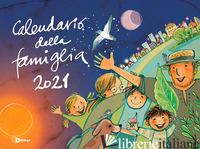 CALENDARIO DELLA FAMIGLIA 2021 - AA.VV.
