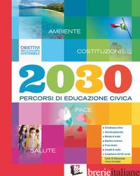 2030. PERCORSI DI EDUCAZIONE CIVICA. PER LA SCUOLA MEDIA. CON E-BOOK. CON ESPANS - AA VV