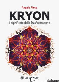 KRYON IL SIGNIFICATO DELLA TRASFORMAZIONE - PICCO ANGELO