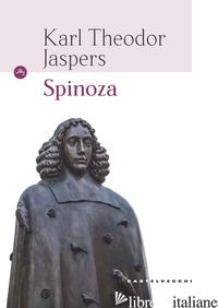 SPINOZA - JASPERS KARL; BARTOLI G. (CUR.)